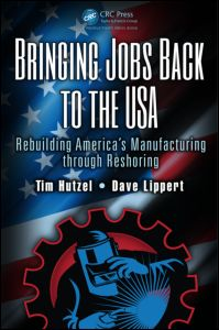 Book Cover: Bringing Jobs Back to the USA: Rebuilding America's Manufacturing through Reshoring